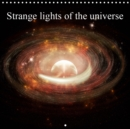 Strange lights of the universe 2019 : Imaginative pictures of the universe - Book