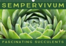 Sempervivum Fascinating Succulents 2019 : Sempervivum, 12 wonderful portraits of the fascinating succulents - Book