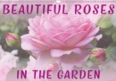 Beautiful Roses in the Garden 2019 : Discover beautiful roses in a natural garden environment - Book