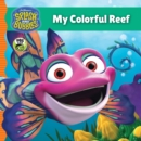Splash and Bubbles: My Colorful Reef - eBook