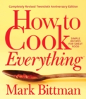 How to Cook Everything-Completely Revised Twentieth Anniversary Edition : Simple Recipes for Great Food - eBook