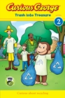 Curious George: Trash into Treasure (CGTV Reader) - Book
