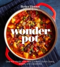 Better Homes and Gardens Wonder Pot : One-Pot Meals from Slow Cookers, Dutch Ovens, Skillets, and Casseroles - eBook