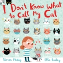 I Don't Know What to Call My Cat - eBook
