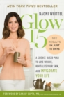 Glow15 : A Science-Based Plan to Lose Weight, Revitalize Your Skin, and Invigorate Your Life - eBook