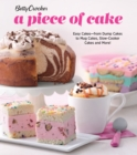 Betty Crocker A Piece of Cake : Easy Cakes-from Dump Cakes to Mug Cakes, Slow-Cooker Cakes and More! - eBook
