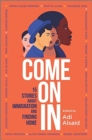 Come on in : 15 Stories about Immigration and Finding Home - Book