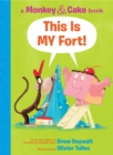 This Is My Fort! (Monkey and Cake #2) - Book