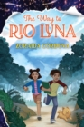 The Way to Rio Luna - Book