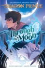 Through the Moon (the Dragon Prince Graphic Novel #1) - Book