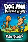 Dog Man 10: Mothering Heights (the new blockbusting international bestseller) - Book