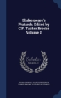 Shakespeare's Plutarch. Edited by C.F. Tucker Brooke Volume 2 - Book