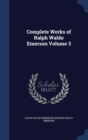 Complete Works of Ralph Waldo Emerson; Volume 3 - Book