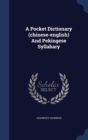 A Pocket Dictionary (Chinese-English) and Pekingese Syllabary - Book