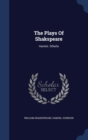 The Plays of Shakspeare : Hamlet. Othello - Book