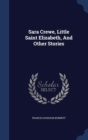 Sara Crewe, Little Saint Elizabeth, and Other Stories - Book
