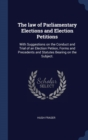 THE LAW OF PARLIAMENTARY ELECTIONS AND E - Book