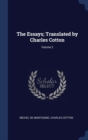 THE ESSAYS; TRANSLATED BY CHARLES COTTON - Book