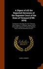 A Digest of All the Reported Decisions of the Supreme Court of the State of Vermont [1789-1876] : Contained in the Reports of N. Chipman, Tyler, Brayton, D. Chipman, Aikens, and in Forty-Eight Volumes - Book