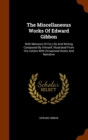 The Miscellaneous Works of Edward Gibbon : With Memoirs of His Life and Writing Composed by Himself, Illustrated from His Letters with Occasional Notes and Narrative - Book