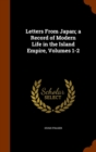 Letters from Japan; A Record of Modern Life in the Island Empire, Volumes 1-2 - Book