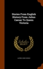Stories from English History from Julius Caesar to Queen Victoria - Book