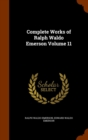 Complete Works of Ralph Waldo Emerson Volume 11 - Book