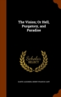 The Vision; Or Hell, Purgatory, and Paradise - Book