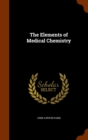 The Elements of Medical Chemistry - Book