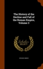 The History of the Decline and Fall of the Roman Empire, Volume 3 - Book