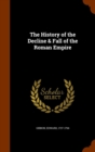 The History of the Decline & Fall of the Roman Empire - Book