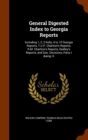 General Digested Index to Georgia Reports : Including 1, 2, 3 Kelly, 4 to 10 Georgia Reports, T.U.P. Charlton's Reports, R.M. Charlton's Reports, Dudley's Reports, and Geo. Decisions, Parts I & II - Book