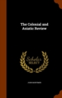 The Colonial and Asiatic Review - Book