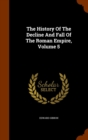 The History of the Decline and Fall of the Roman Empire, Volume 5 - Book