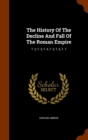 The History of the Decline and Fall of the Roman Empire : T. 2, T. 3, T. 4, T. 5, T. 6, T. 7 - Book