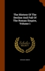 The History of the Decline and Fall of the Roman Empire, Volume 1 - Book