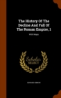 The History of the Decline and Fall of the Roman Empire, 1 : With Maps - Book