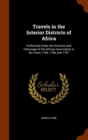 Travels in the Interior Districts of Africa Performed Under the Direction and Patronage of the African Association in the Years 1795, 1796 and 1797 - Book