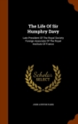 The Life of Sir Humphry Davy : Late President of the Royal Society Foreign Associate of the Royal Institute of France - Book