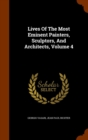 Lives of the Most Eminent Painters, Sculptors, and Architects, Volume 4 - Book