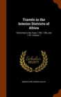 Travels in the Interior Districts of Africa : Performed in the Years 1795, 1796, and 1797, Volume 1 - Book