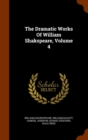 The Dramatic Works of William Shakspeare, Volume 4 - Book