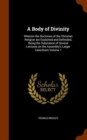 A Body of Divinity : Wherein the Doctrines of the Christian Religion Are Explained and Defended, Being the Substance of Several Lectures on the Assembly's Larger Catechism, Volume 1 - Book