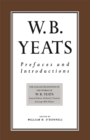 Prefaces and Introductions : Uncollected Prefaces and Introductions by Yeats to Works by other Authors and to Anthologies Edited by Yeats - eBook