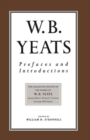 Prefaces and Introductions : Uncollected Prefaces and Introductions by Yeats to Works by other Authors and to Anthologies Edited by Yeats - Book
