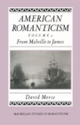 American Romanticism : From Melville to James-The Enduring Excessive - Book