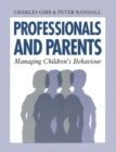 Professionals and Parents : Managing Children's Behaviour - eBook
