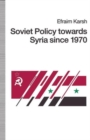 Soviet Policy towards Syria since 1970 - Book