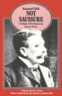 Not Saussure : A Critique of Post-Saussurean Literary Theory - eBook