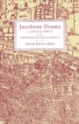 Jacobean Drama : A Critical Survey of the Professional Drama, 1600-1625 - eBook